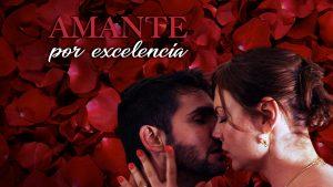 Amante por Excelencia