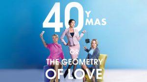 40 y Mas o Las Geometria del Amor